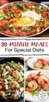 "photo collage of quick and easy dinners, including shakshuka and a shrimp dish, with text overlay: ""30-Minute Meals For Special Diets (Paleo, Whole30, Keto & more!)"""