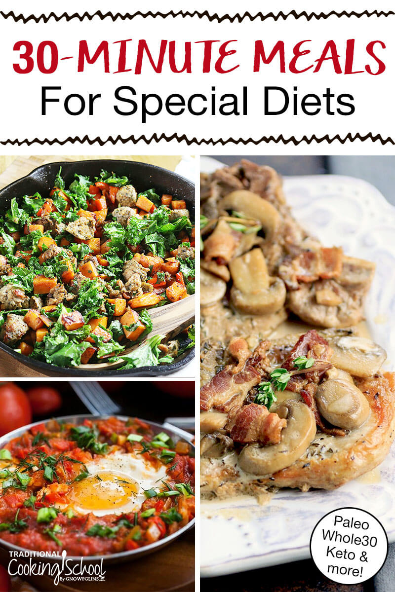 "photo collage of quick and easy dinners, including shakshuka and a sweet potato skillet dish, with text overlay: ""30-Minute Meals For Special Diets (Paleo, Whole30, Keto & more!)"""