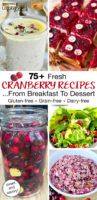 """photo collage of cranberry dishes, including a fresh salad, beverages, bread, and relish, with text overlay: """"75+ Fresh Cranberry Recipes... From Breakfast To Dessert (Gluten-free, Grain-free, Dairy-free; sweet and savory!)"""""""