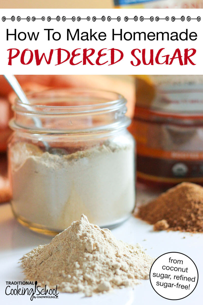 "small pile of powdered sugar on a white surface, with a jar of more powdered sugar in the background, and also a pile of coarse coconut sugar, with text overlay: ""How To Make Homemade Powdered Sugar (from coconut sugar, refined sugar-free!)"""