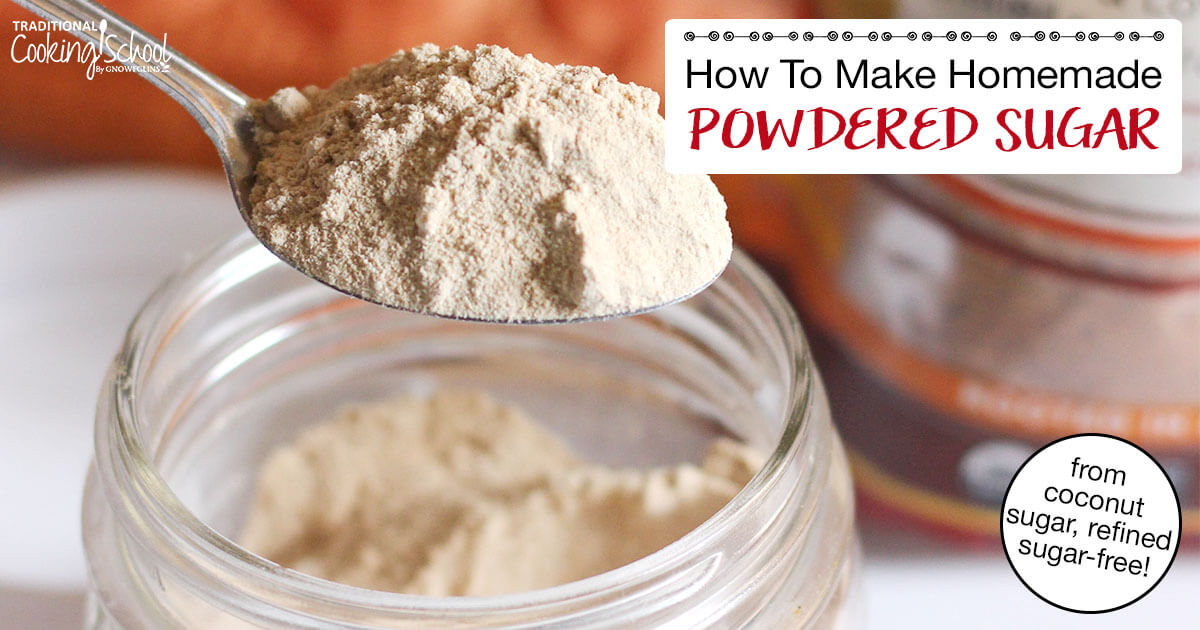 How to Make Homemade Powdered Sugar (from coconut sugar!)