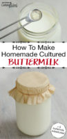 "photo collage of how to make buttermilk, including a measuring spoon of powdered buttermilk starter, and a glass Mason jar of milk culturing with a coffee filter secured with a rubber band over the top, with a text overlay: ""How To Make Homemade Cultured Buttermilk (+5 buttermilk substitutes!)"""