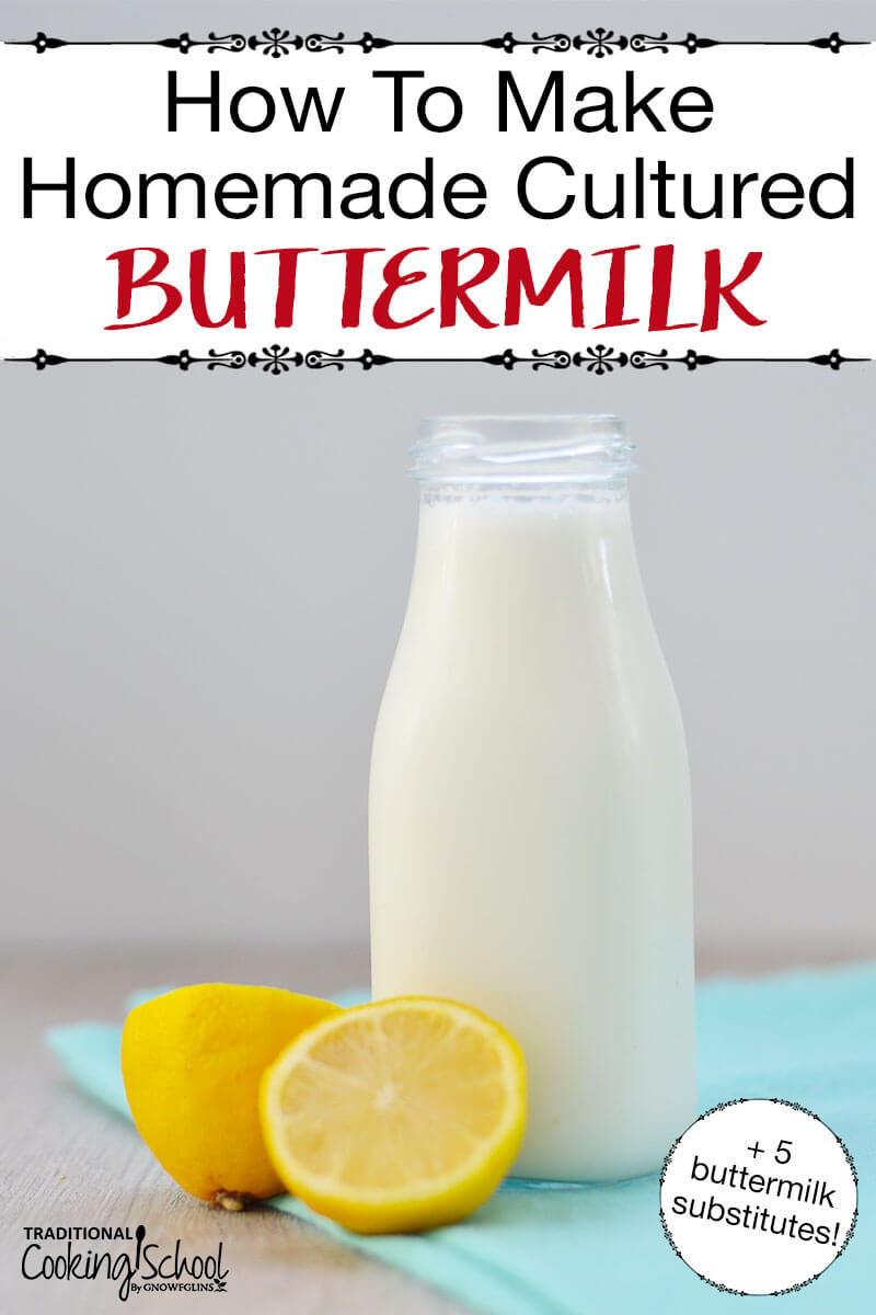 "tall glass container filled with white liquid, on a blue cloth next to two lemon halves, with text overlay: ""How To Make Homemade Cultured Buttermilk (+5 buttermilk substitutes!)"""