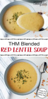 "photo collage of creamy blended soup garnished with herbs, with text overlay: ""THM Blended Red Lentil Soup (Crock Pot, Instant Pot, Stove Top!)"""