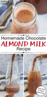 "photo collage of chocolate milk, with text overlay: ""Homemade Chocolate Almond Milk Recipe (dairy-free & Paleo approved!)"""