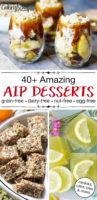 "photo collage of allergy-friendly desserts including salted caramel apple parfait and lemon jello, with text overlay: ""40+ Amazing AIP Desserts * Grain-Free * Dairy-Free * Nut-Free * Egg-Free (cookies, cakes, pies & more!)"""