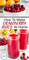 "photo collage of fresh cranberries and homemade cranberry juice, with text overlay: ""How To Make Cranberry Juice At Home (just 4 ingredients!)"""