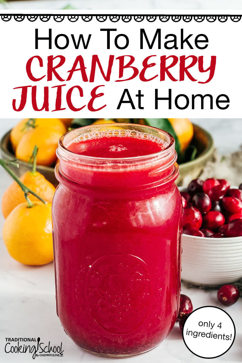 "pint-sized Mason jar of cranberry juice with cranberries and oranges in the background, with text overlay: ""How To Make Cranberry Juice At Home (only 4 ingredients!)"""