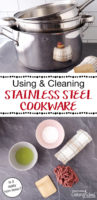 "photo collage of stainless steel pots and pans and non-toxic cleaners, with text overlay: ""Using & Cleaning Stainless Steel Cookware (is it really non-toxic?)"""