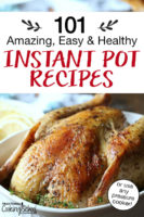 "whole roasted chicken with crispy golden brown skin, with text overlay: ""100+ Amazing, Easy & Healthy Instant Pot Recipes (or use any pressure cooker!)"""