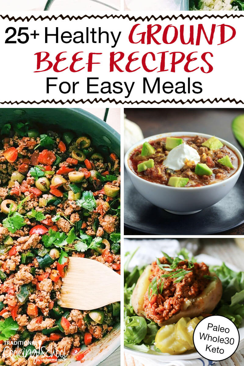 """array of main dishes including picadillo, chili, and sloppy joes with text overlay: """"25+ Healthy Ground Beef Recipes For Easy Meals (Paleo Whole30 Keto)"""""""