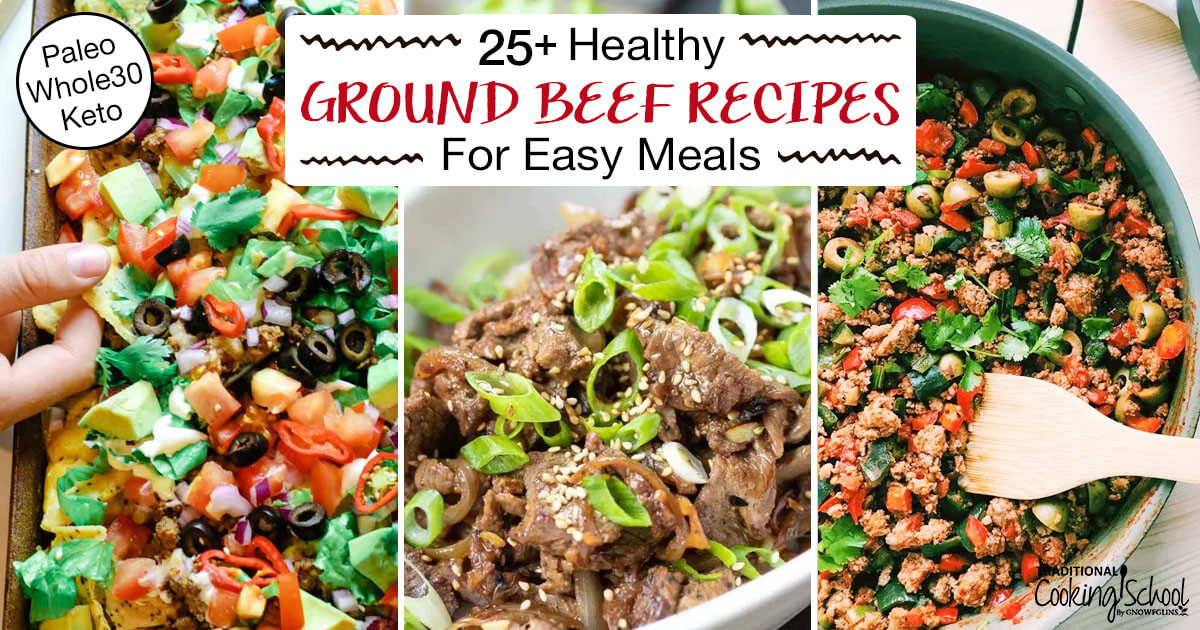 25 Healthy Meals With Ground Beef From Chili To Burgers