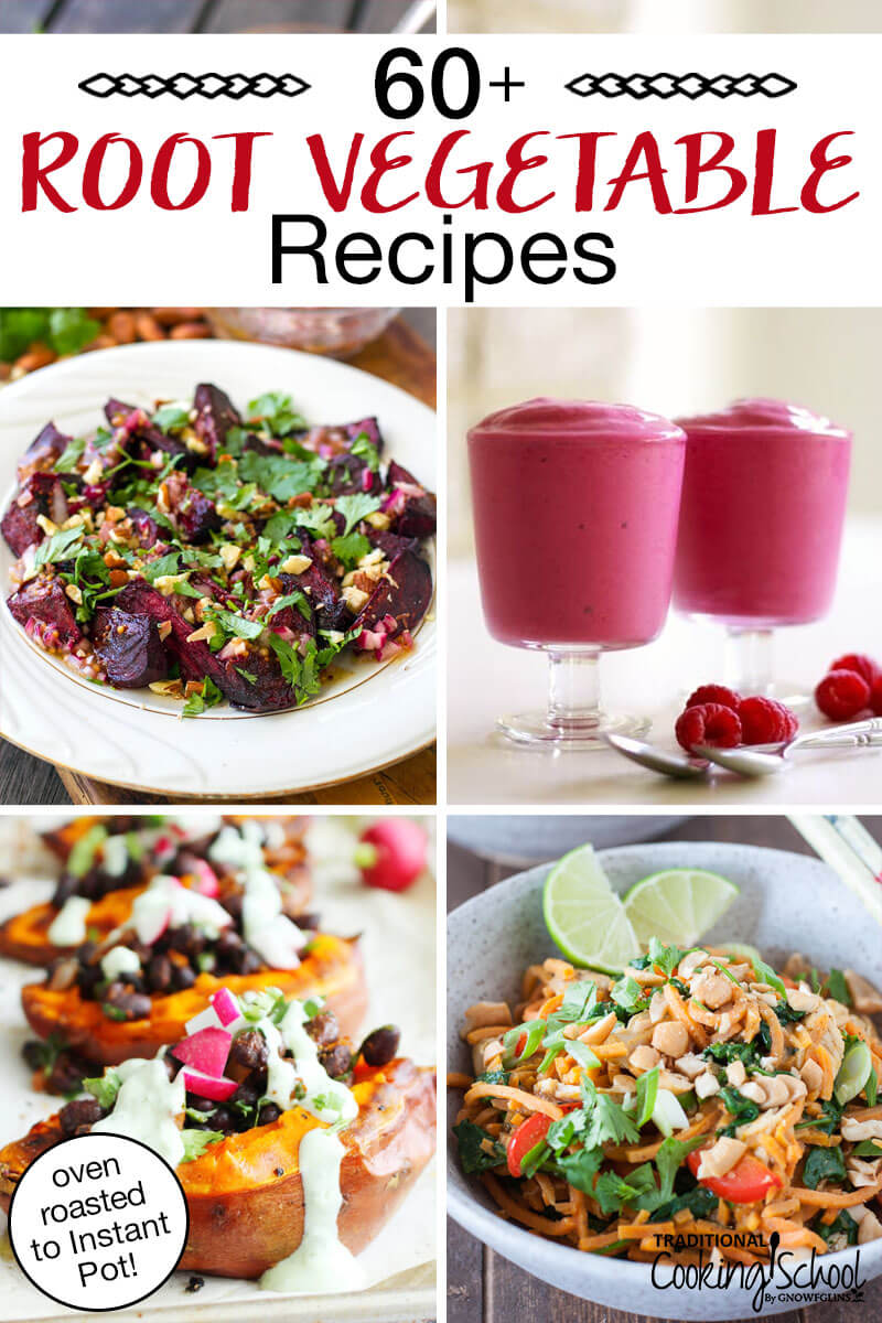 """photo collage of beet salad, roasted loaded sweet potatoes, and more with text overlay: """"60+ Root Vegetable Recipes (oven roasted to Instant Pot!)"""""""