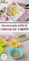"photo collage of making homemade candy, including pouring it into molds, and heart-shaped candies arrayed in a decorative box, with text overlay: ""Homemade White Chocolate Candy (naturally sweetened or sugar-free!)"""