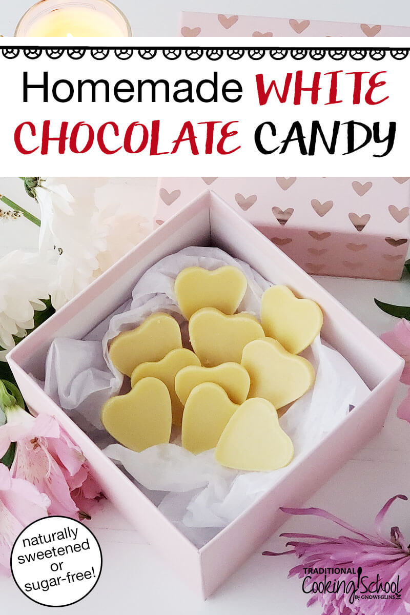"decorative pink box of cream-colored, heart-shaped homemade candy, with text overlay: ""Homemade White Chocolate Candy (naturally sweetened or sugar-free!)"""