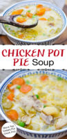 "photo collage of colorful chicken and veggie soup with text overlay: ""Chicken Pot Pie Soup (Stove Top Instant Pot Crock Pot!)"""