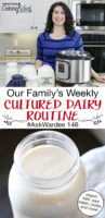 "photo collage of kefir and a smiling woman standing in a kitchen with gallons of raw milk and and Instant Pot in front of her, with text overlay: ""Our Family's Weekly Cultured Dairy Routine #AskWardee 146"""
