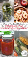 """photo collage of food in jars, in freezer bags, and on a dehydrator tray, with text overlay: """"What Is The Best Method... Canning, Freezing, Dehydrating or Fermenting? #AskWardee 147 (nutrition, how to store, and more!)"""""""