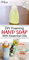 "photo collage of ingredients and pump dispenser for making hand soap, with text overlay: ""DIY Foaming Hand Soap With Essential Oils (antibacterial, cleansing formula!)"""