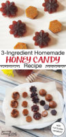 "photo collage of caramel-colored candies with text overlay: ""3-Ingredient Homemade Honey Candy Recipe (with nut butter variation!)"""