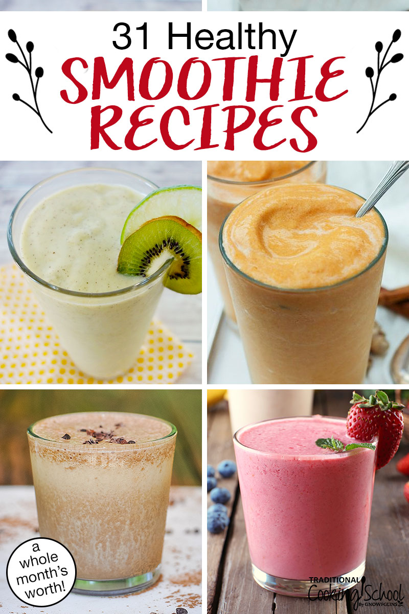"photo collage of colorful smoothies with text overlay: ""31 Healthy Smoothie Recipes (a whole month's worth!)"""