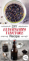 "Two images of elderberry tincture being poured into a bottle and dried elderberries infusing into vodka. Text overlay says, ""DIY Elderberry Tincture""."
