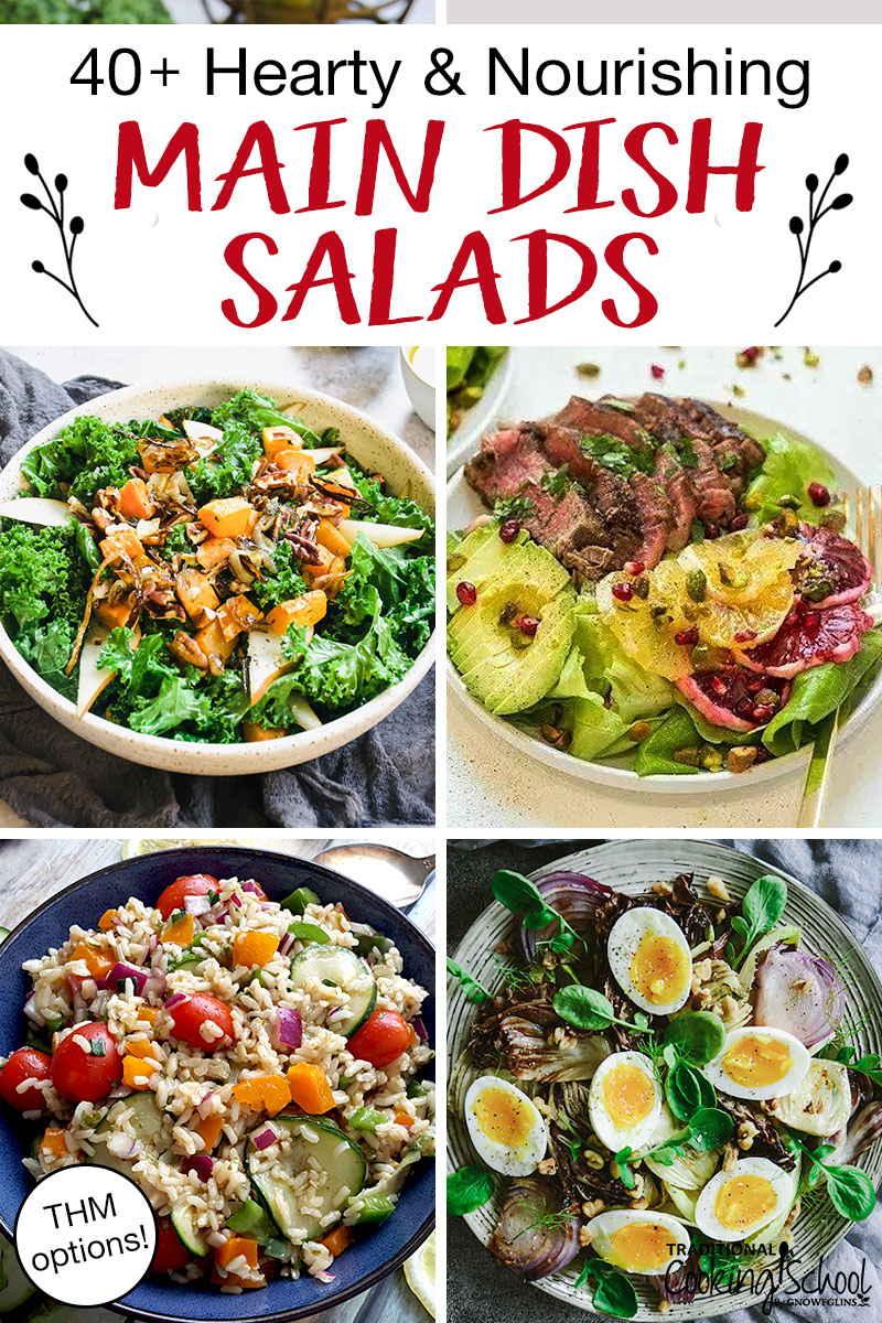 "photo collage of colorful salads with text overlay: ""40+ Hearty & Nourishing Main Dish Salads (THM options!)"""