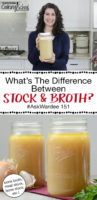 "photo collage of different jars of broth, and a smiling woman in her kitchen holding forward a large jar of broth, with text overlay: ""What's The Difference Between Stock And Broth #AskWardee 151 (bone broth, bone stock, meat stock, etc.!)"""