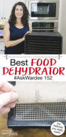 "photo collage of a smiling woman in her kitchen next to a 9-tray vertical dehydrator, and her hand peeling back the dehydrator liner to show the tray underneath. Text overlay: ""Best Food Dehydrator #AskWardee 152 (the features you really need!)"""