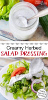 "photo collage of a green salad drizzled with dressing, and a jar of dressing, with text overlay: ""Creamy Herbed Salad Dressing (THM:S, egg-free, no mayo!)"""