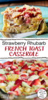 "photo collage of making sweet breakfast casserole plus a photo of a finished slice, with text overlay: ""Strawberry Rhubarb French Toast Casserole (use up dense or sour bread!)"""