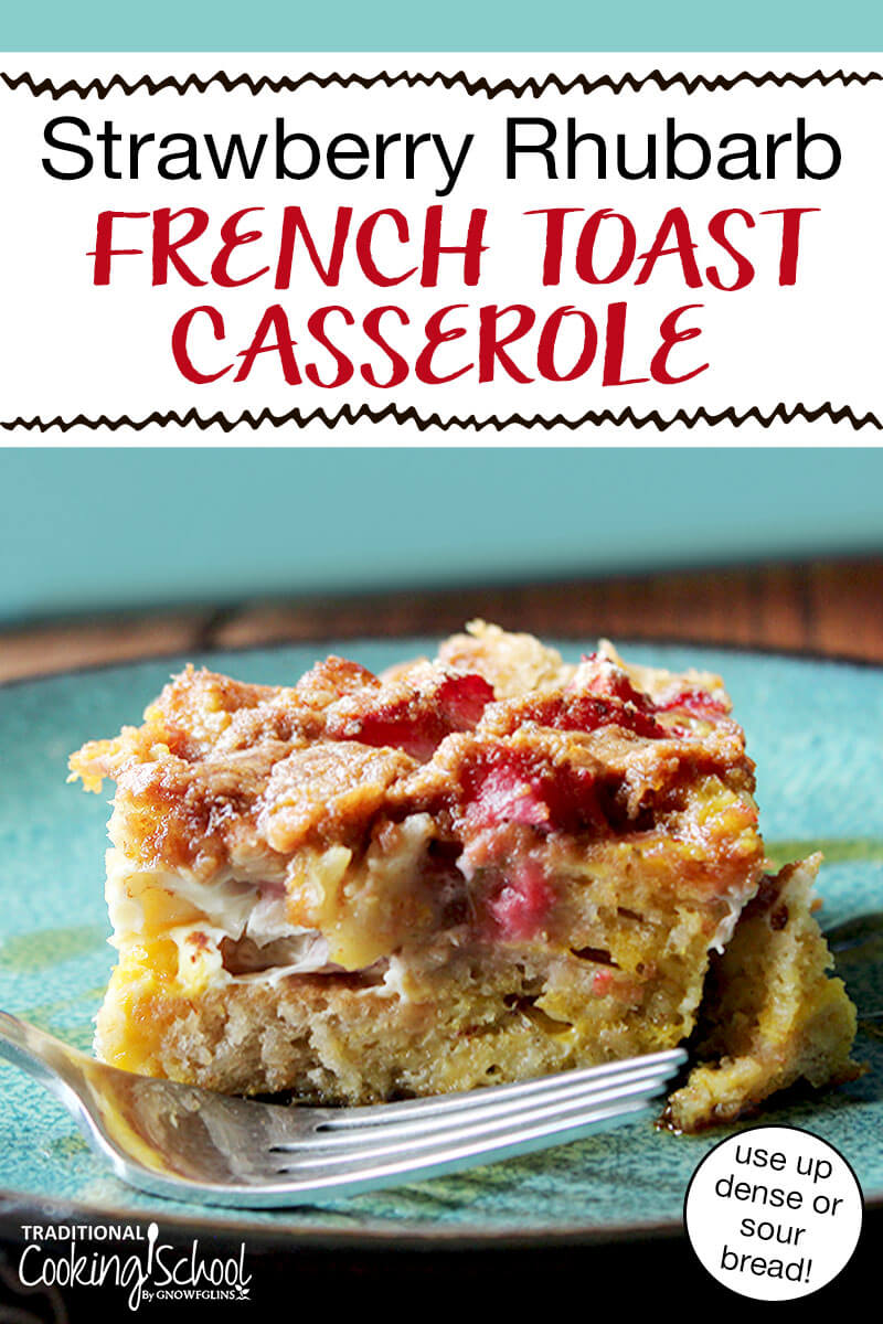 "slice of breakfast casserole on a plate with a fork. Text overlay: ""Strawberry Rhubarb French Toast Casserole (use up dense or sour bread!)"""