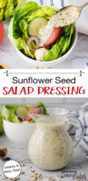"photo collage of a pitcher of light-colored dressing, and a spoon drizzling the dressing over a green salad, with text overlay: ""Sunflower Seed Salad Dressing (creamy & dairy-free!)"""