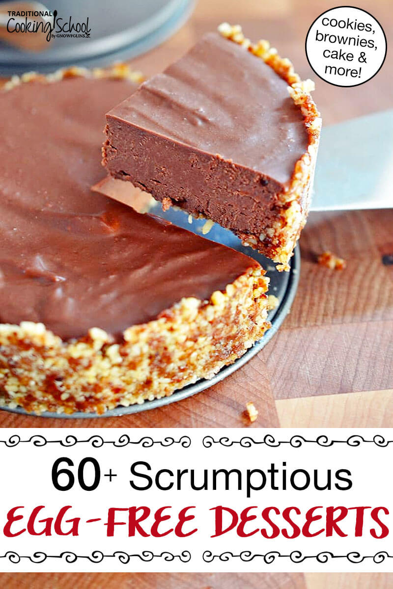 "cutting a slice of raw chocolate pie with graham cracker crust. Text overlay says: ""60+ Scrumptious Egg-Free Desserts (cookies, brownies, cake & more!)"""