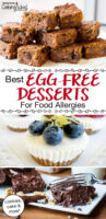 """photo collage of carrot cake bars, chocolate cake, and mini cheesecakes. Text overlay says: """"Best Egg-Free Desserts For Food Allergies (cookies, cake & more!)"""""""