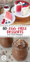 """photo collage of watermelon cake and chocolate mousse. Text overlay says: """"60+ Egg-Free Desserts For Food Allergies (that kids will love!)"""""""
