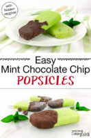 "photo collage of bright green popsicles dipped in chocolate on a plate with text overlay: ""Easy Mint Chocolate Chip Popsicles (with hidden veggies!)"""