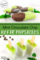 "photo collage of bright green popsicles, some dipped in chocolate, some still in their molds, with text overlay: ""Mint Chocolate Chip Kefir Popsicles (dairy-free option!)"""