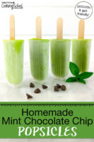 "bright green popsicles still in their molds with text overlay: ""Homemade Mint Chocolate Chip Popsicles (probiotic & gut-friendly!)"""