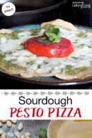 "photo collage of pesto and cheesy, herbed pizza on a plate. Text overlay says: ""Sourdough Pesto Pizza (no yeast!)"""