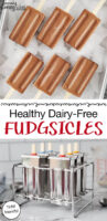 "photo collage of popsicle molds and chocolate popsicles arranged on an tray of ice cubes. Text overlay says: ""Healthy Dairy-Free Fudgsicles (sugar-free options, too!)"""