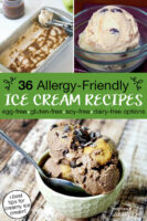 "photo collage of brightly colored bowls of ice cream, with text overlay: ""36 Allergy-Friendly Ice Cream Recipes (egg-free, gluten-free, soy-free, dairy-free options) (+best tips for creamy ice cream!)"""