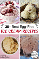 "photo collage of bowl of different homemade ice creams, with text overlay: ""30+ Best Egg-Free Ice Cream Recipes (soy-free, gluten-free, dairy-free too!)"""