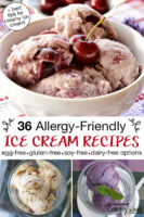 "photo collage of brightly colored bowls of ice cream, including a cherry ice cream, with text overlay: ""36 Allergy-Friendly Ice Cream Recipes (egg-free, gluten-free, soy-free, dairy-free options) (+best tips for creamy ice cream!)"""