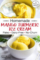"photo collage of bowl of bright yellow scoops of ice cream, and a spoon scooping out some to show the creamy texture. Text overlay says: ""Homemade Mango Turmeric Ice Cream (Paleo, Dairy-Free, No-Churn) (no machine needed!)"""