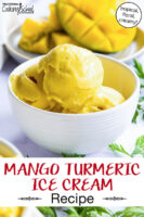"scoops of bright yellow ice cream in a white ceramic bowl with fresh mango in the background. Text overlay says: ""Mango Turmeric Ice Cream Recipe (creamy, velvety texture!)"""