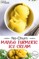 "photo collage of scoops of bright yellow ice cream in a white ceramic bowl and another photo of fresh mango. Text overlay says: ""No-Churn Paleo Mango Turmeric Ice Cream (dairy-free & Paleo!)"""