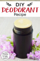 "Homemade deodorant stick. Text overlay says: ""DIY Deodorant Recipe (soothes irritation & really works!)"""