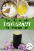 "Photo collage of making deodorant: whisking in arrowroot powder and adding beeswax pastilles, plus a shot of the finished deodorant stick. Text overlay says: ""Best Homemade Deodorant Recipe (easy, effective, natural)"""