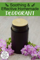 "Deodorant stick surrounded by purple flowers with text overlay: ""Soothing & Effective Homemade Deodorant (with Bentonite clay for sensitive skin!)"""